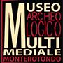 MUSEO ARCHEOLOGICO MULTIMEDIALE MONTEROTONDO